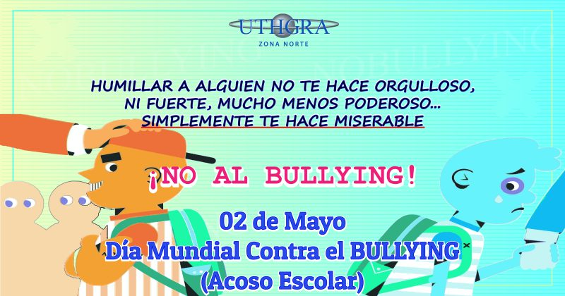 DIA MUNDIAL CONTRA EL BULLYING